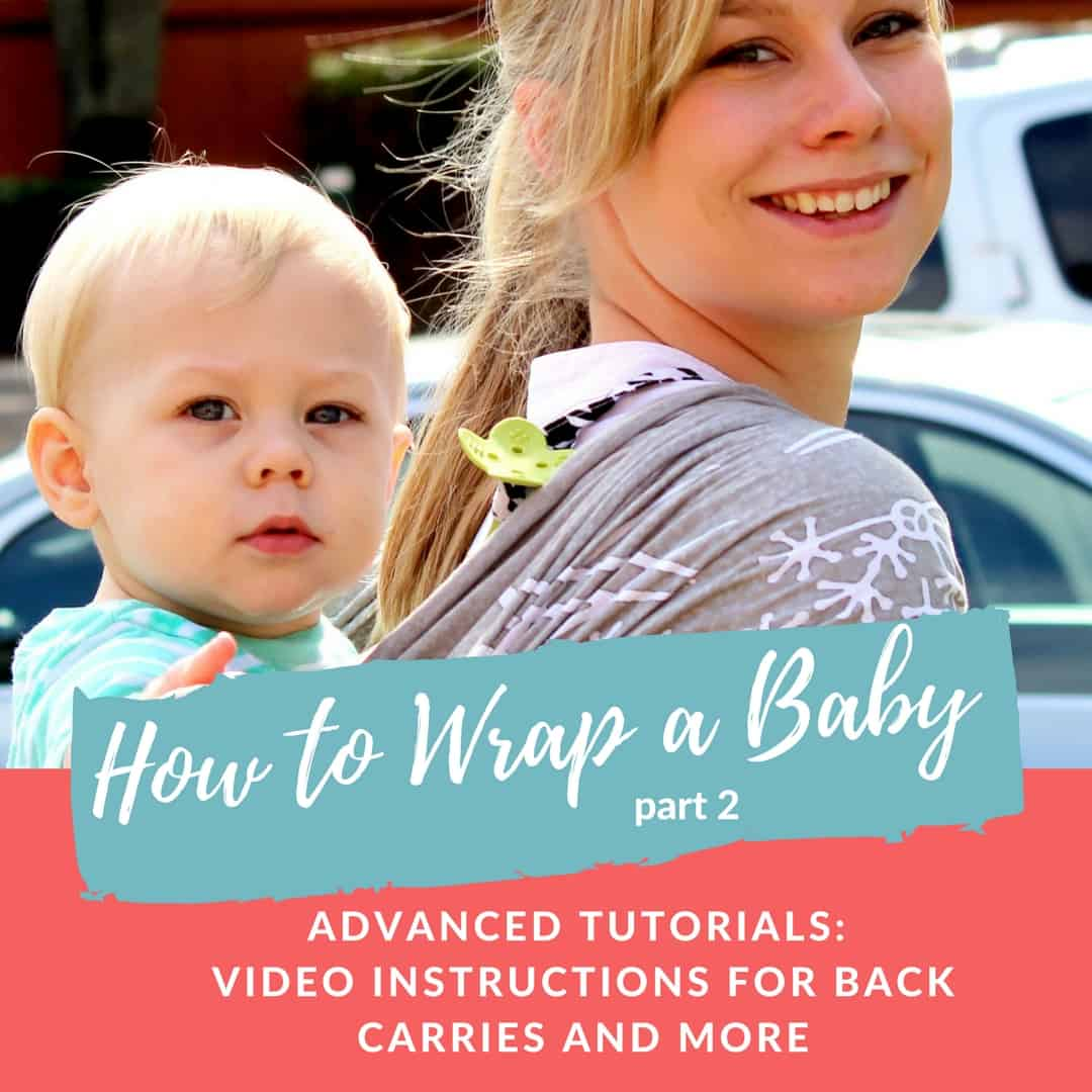 How To Wrap A Baby Advanced Wrapping Instructional Videos Carry