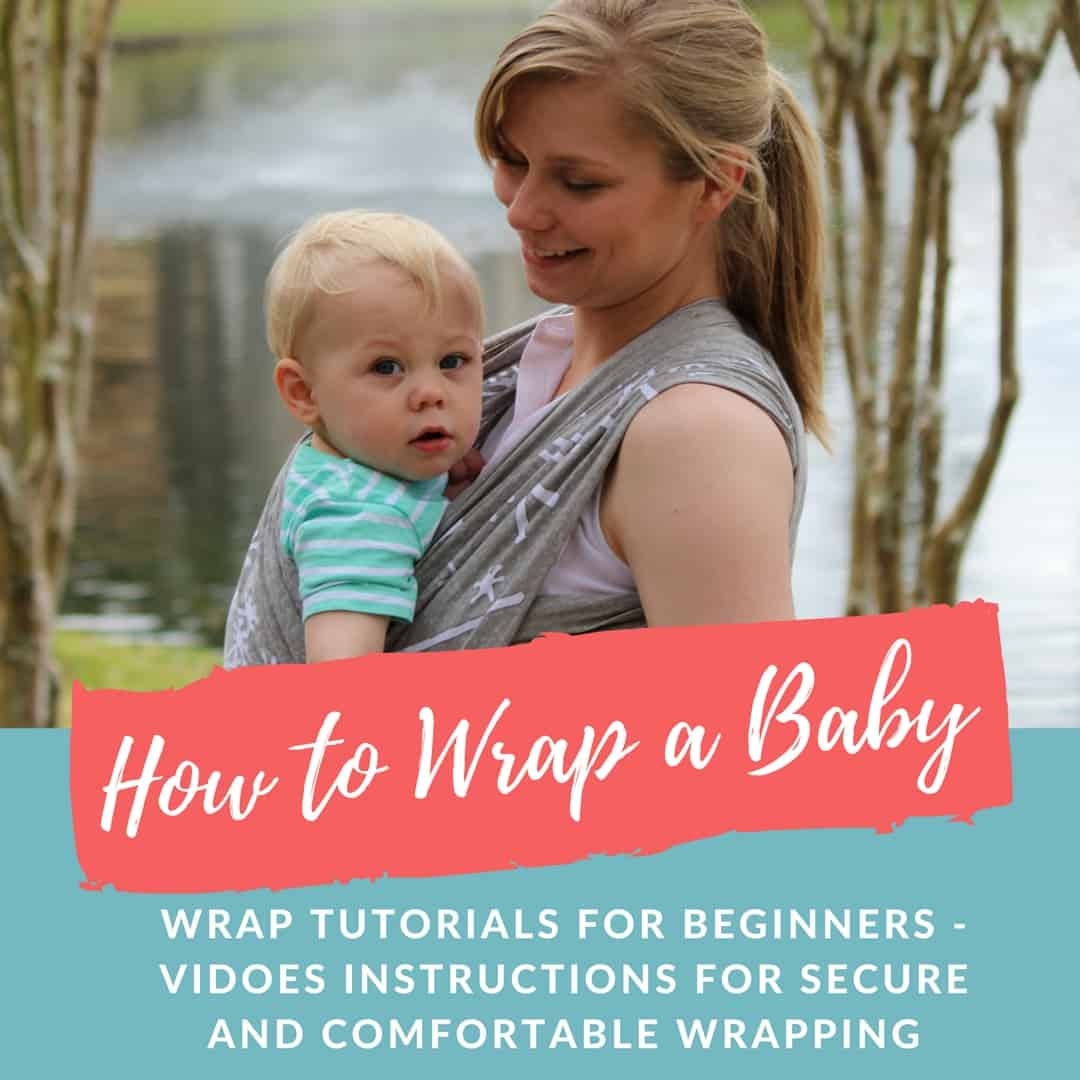 How To Wrap A Baby Beginners Wrapping Instructional Videos Carry
