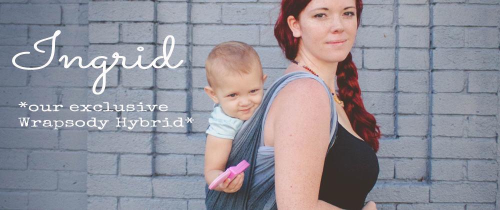 Ingrid Wrapsody Hybrid | Wrapsody Baby Wraps